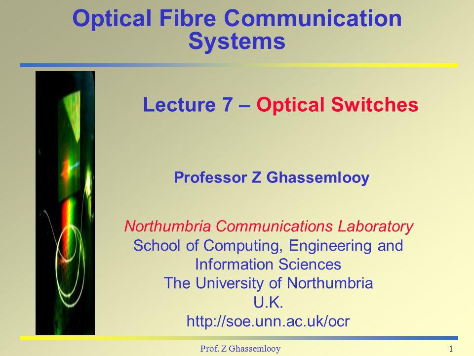 "Presentation ""Prof. Z Ghassemlooy1 Optical Fibre Communication ..."