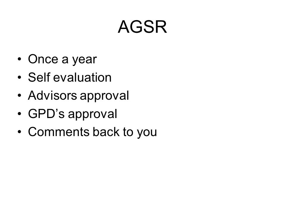 AGSR Once a year Self evaluation Advisors approval GPD's approval Comments back to you