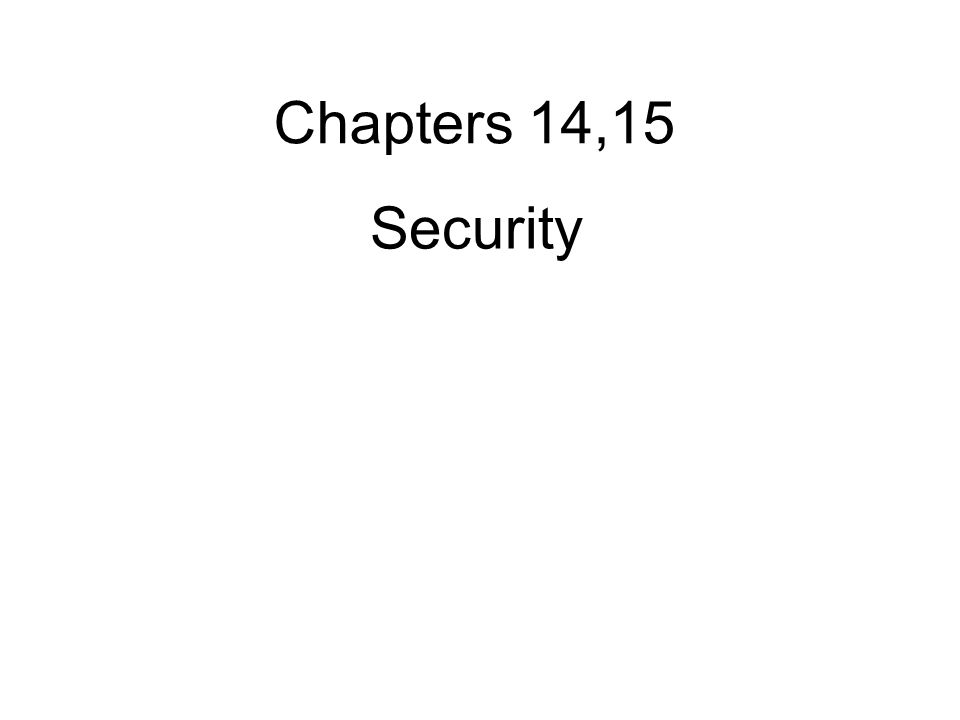 Security Chapters 14,15
