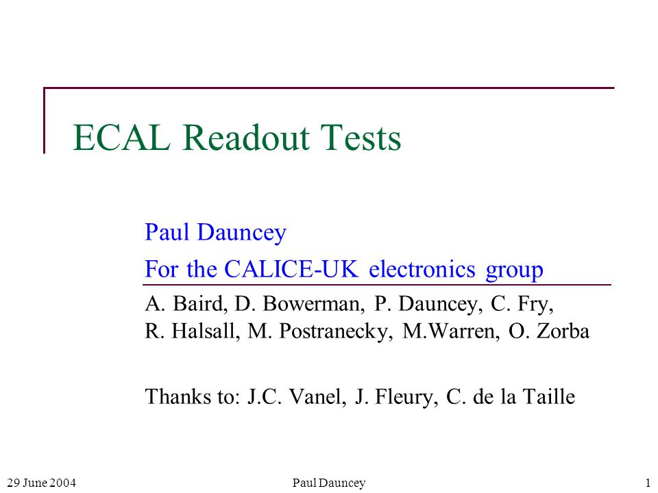 29 June 2004Paul Dauncey1 ECAL Readout Tests Paul Dauncey For the CALICE-UK electronics group A.