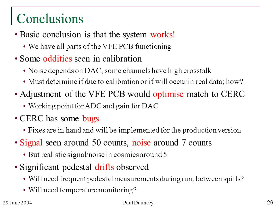 29 June 2004Paul Dauncey26 Conclusions Basic conclusion is that the system works.