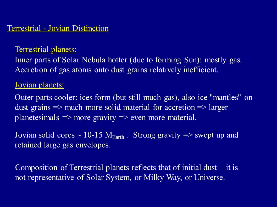 Terrestrial - Jovian Distinction Jovian solid cores ~ M Earth.