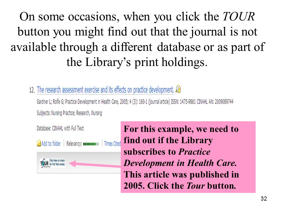 32 On some occasions, when you click the TOUR button you might find out that the journal is not available through a different database or as part of the Library's print holdings.