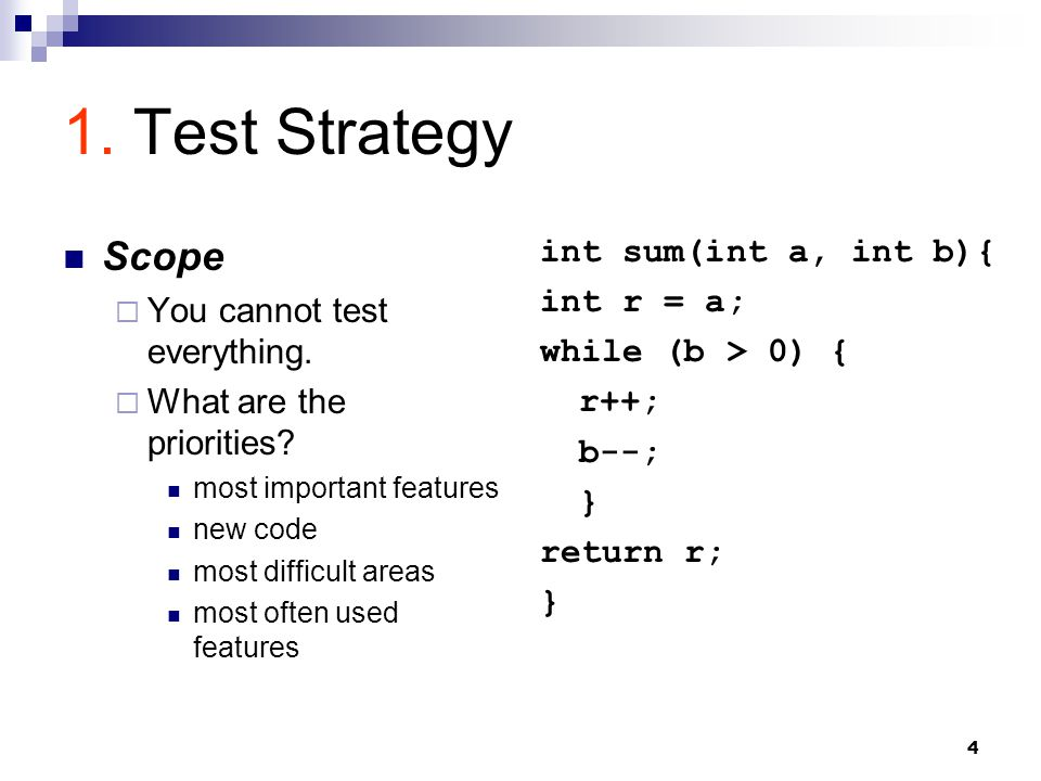 4 1. Test Strategy Scope  You cannot test everything.