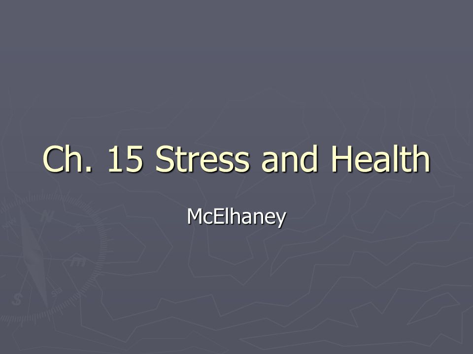 Ch. 15 Stress and Health McElhaney