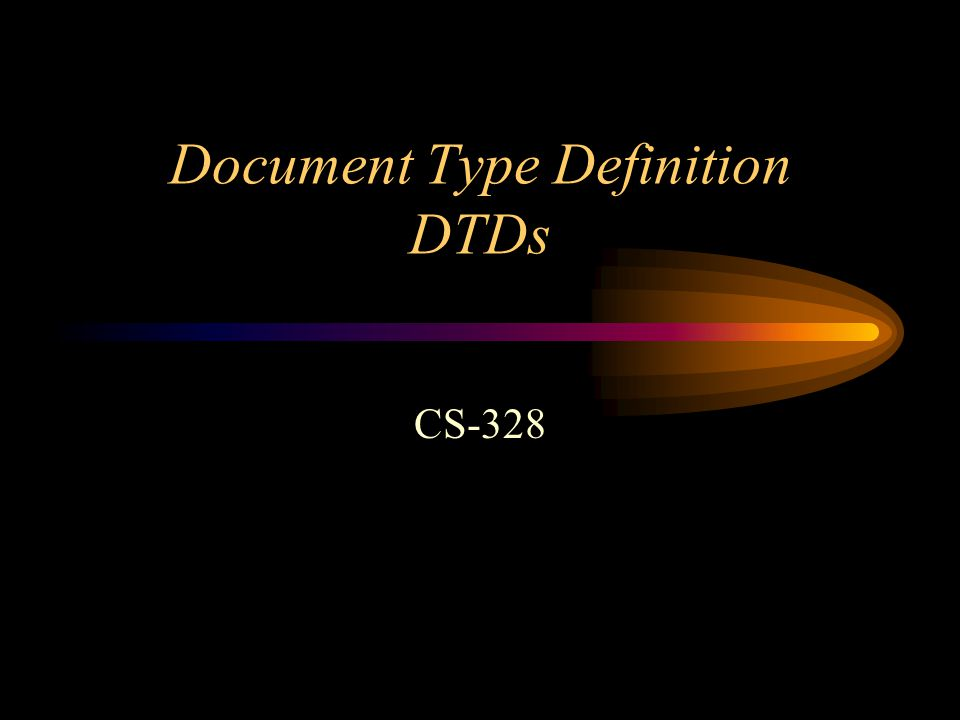 Document Type Definition DTDs CS-328