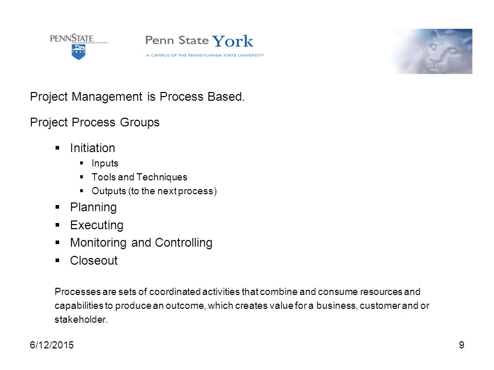 9 Project Management is Process Based.