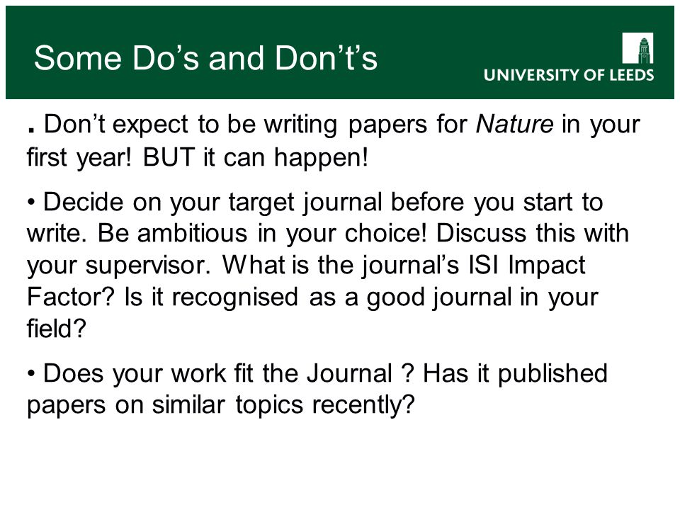 Don't expect to be writing papers for Nature in your first year.