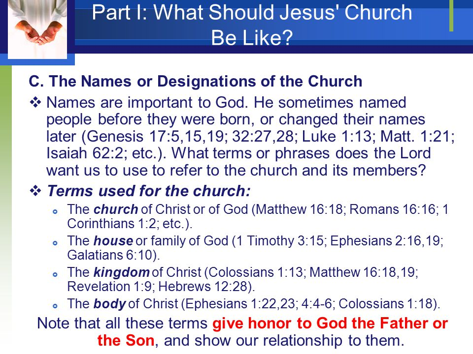 Part I: What Should Jesus Church Be Like. C.