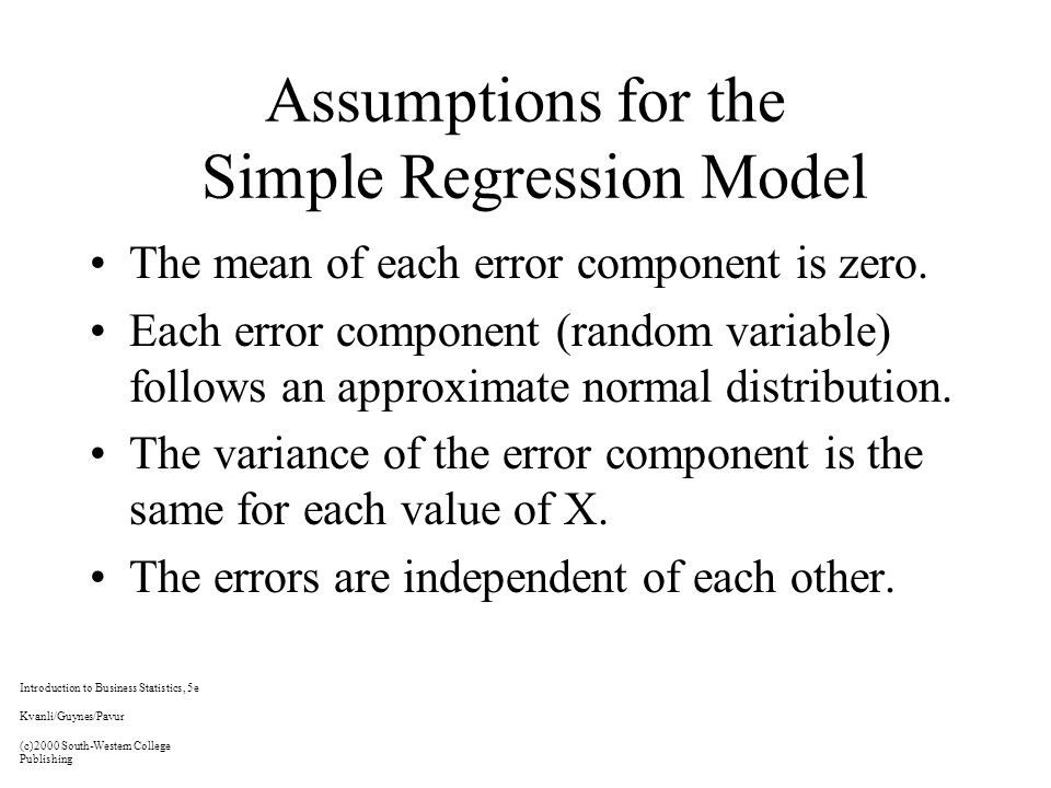 Assumptions for the Simple Regression Model The mean of each error component is zero.