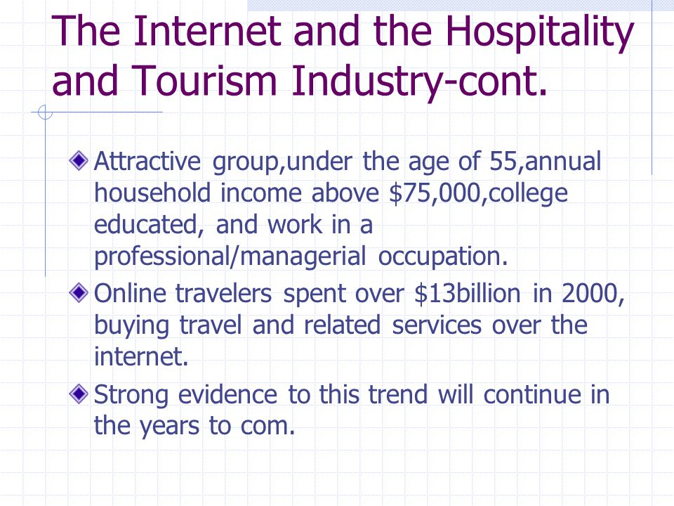 The Internet And The Hospitality And Tourism Industry Cont.