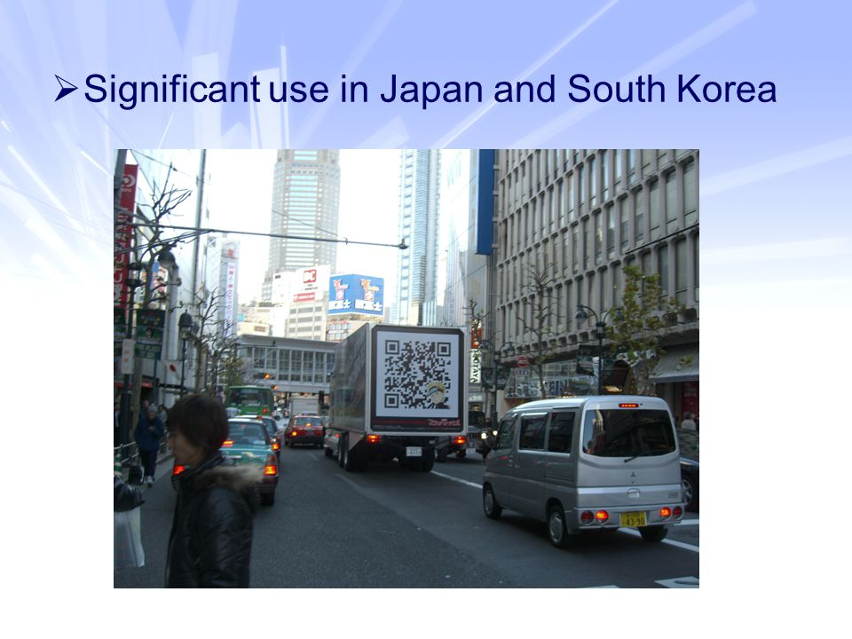  Significant use in Japan and South Korea