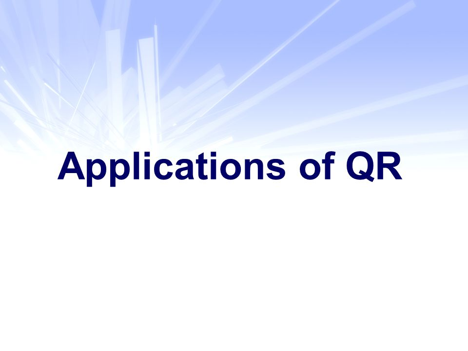 Applications of QR