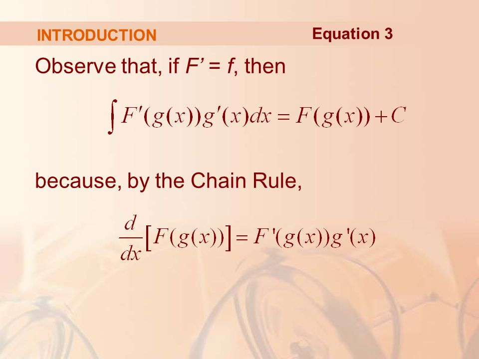 Observe that, if F' = f, then because, by the Chain Rule, Equation 3 INTRODUCTION