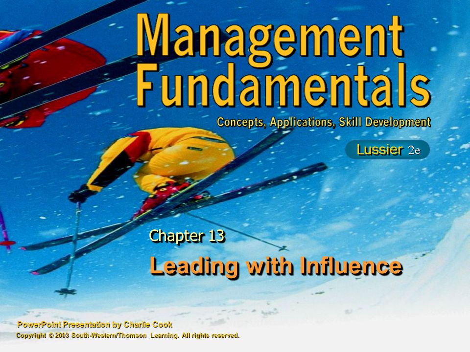 PowerPoint Presentation by Charlie Cook Leading with Influence Chapter 13 Copyright © 2003 South-Western/Thomson Learning.