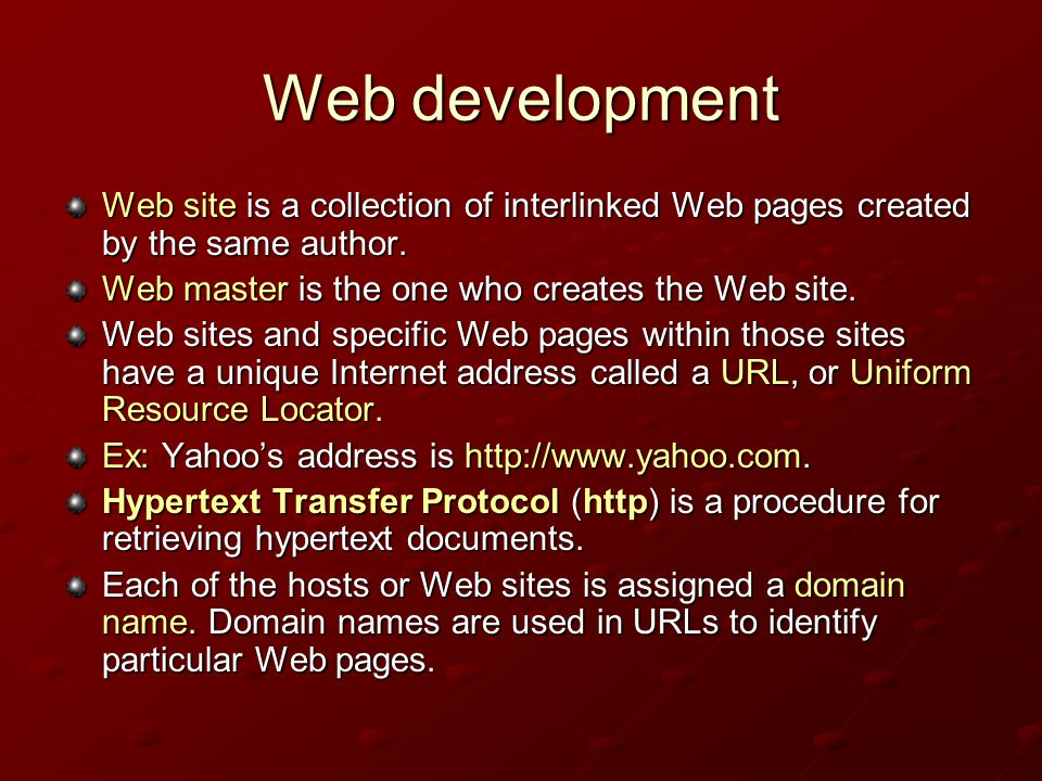 Web development Web site is a collection of interlinked Web pages created by the same author.