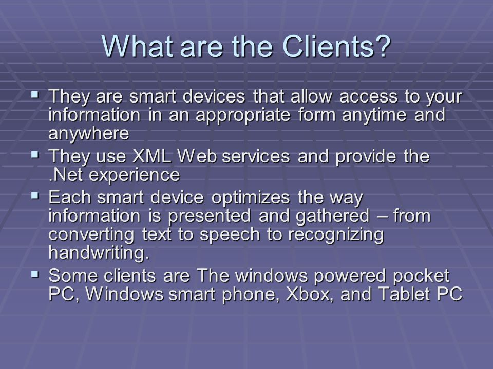 What are the Clients.