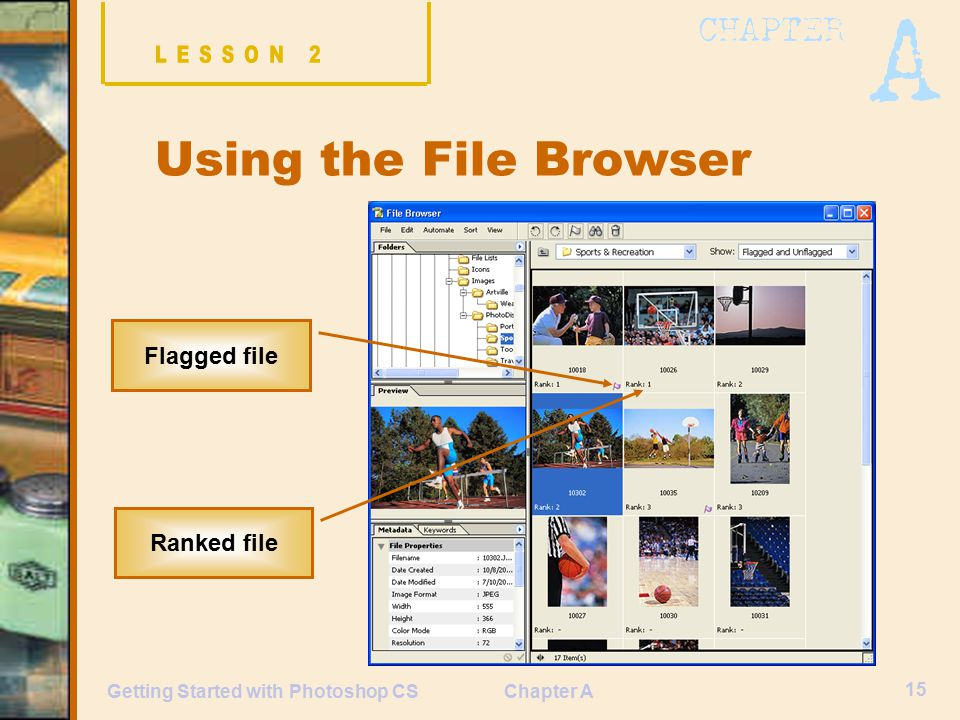 Chapter A 15 Getting Started with Photoshop CS Using the File Browser Flagged file Ranked file