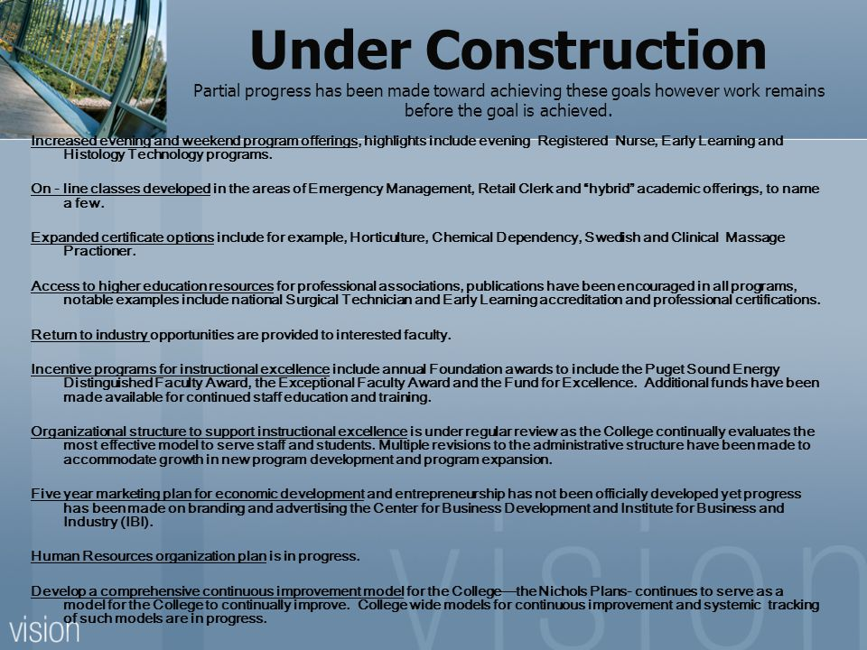 Under Construction Partial progress has been made toward achieving these goals however work remains before the goal is achieved.