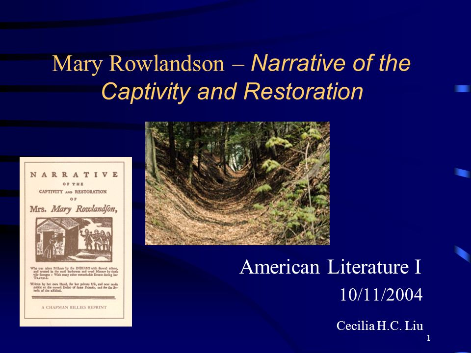 mary rowlandson captivity essays Hher narrative of indian captivity creating a new genre: mary rowlandson and hher narrative of indian captivity mary rowlandson lived to tell her story.
