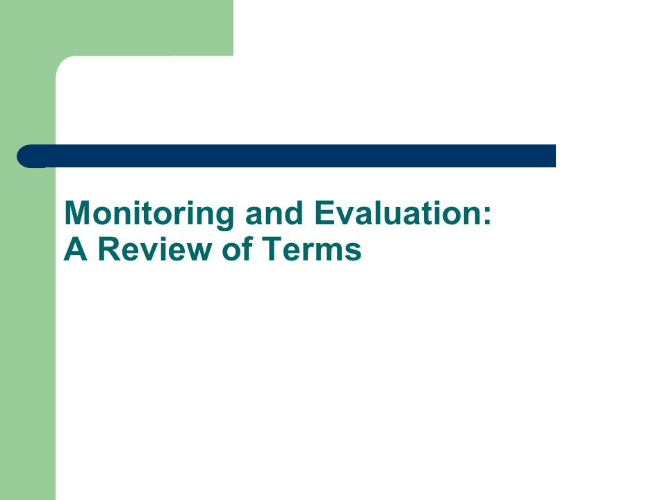 Monitoring and Evaluation: A Review of Terms