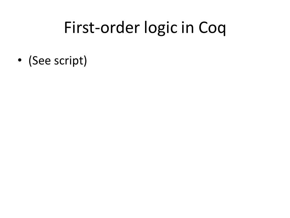 First-order logic in Coq (See script)