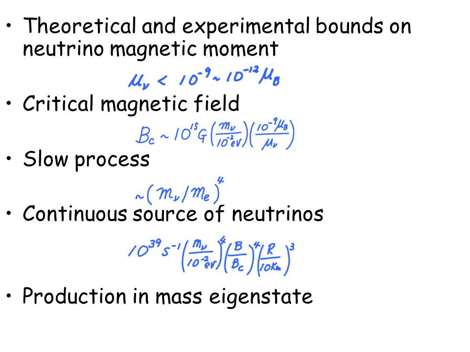 Theoretical and experimental bounds on neutrino magnetic moment Critical magnetic field Slow process Continuous source of neutrinos Production in mass eigenstate