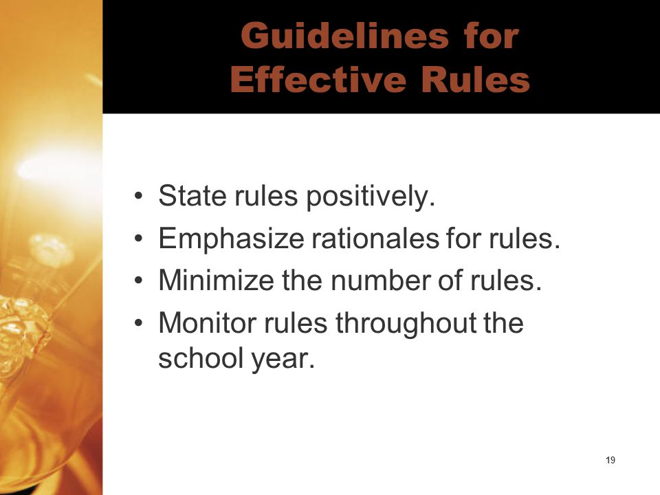 19 Guidelines for Effective Rules State rules positively.