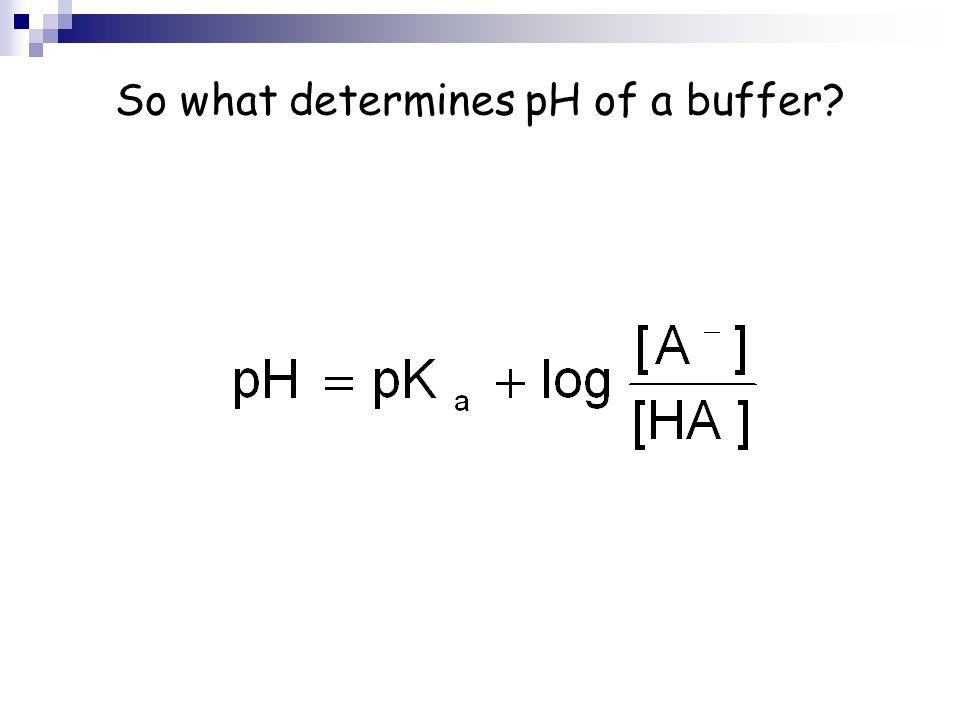 So what determines pH of a buffer
