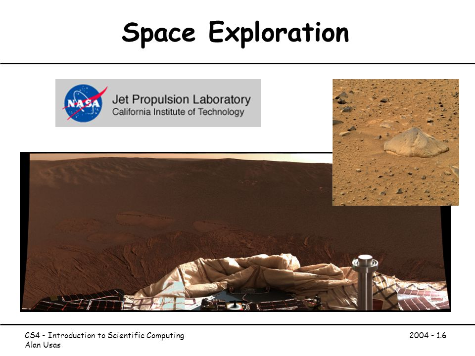 CS4 - Introduction to Scientific Computing Alan Usas Space Exploration