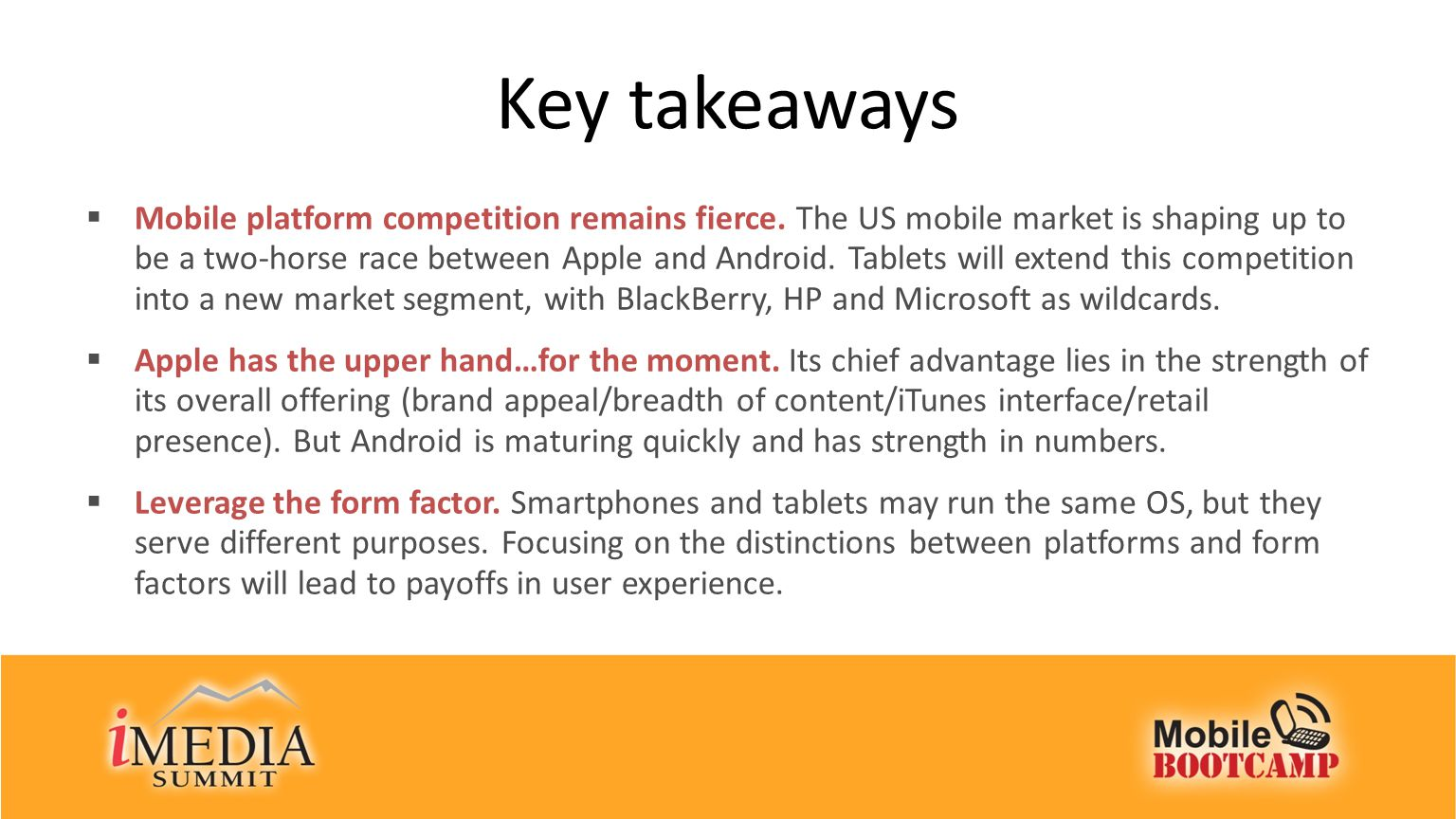 Key takeaways  Mobile platform competition remains fierce.