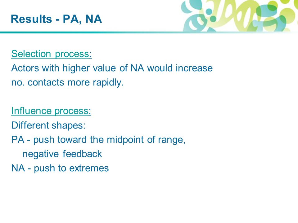 Results - PA, NA Selection process: Actors with higher value of NA would increase no.