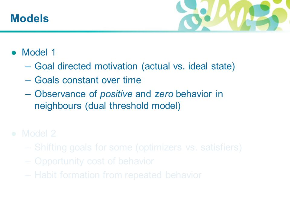 Models ●Model 1 –Goal directed motivation (actual vs.