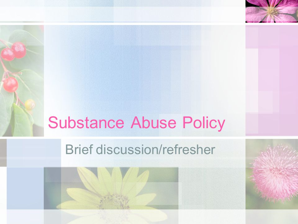Substance Abuse Policy Brief discussion/refresher
