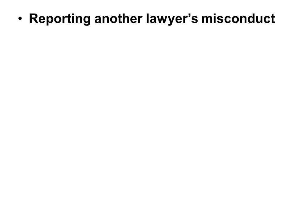 Reporting another lawyer's misconduct