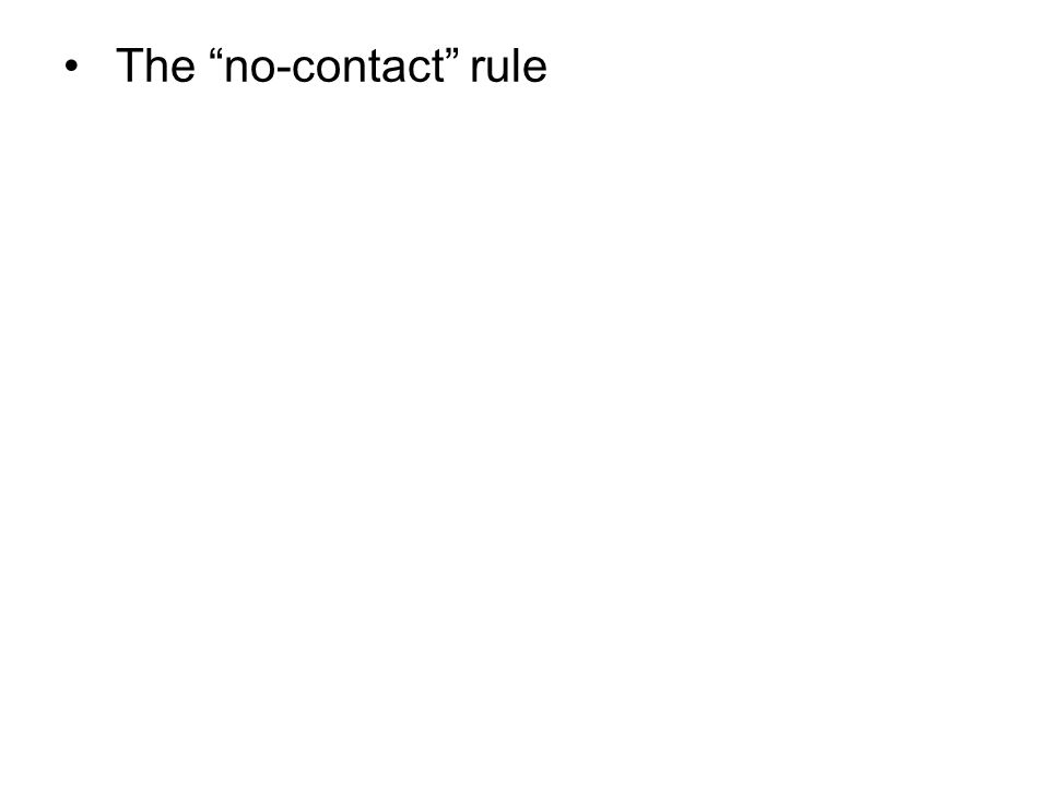 The no-contact rule