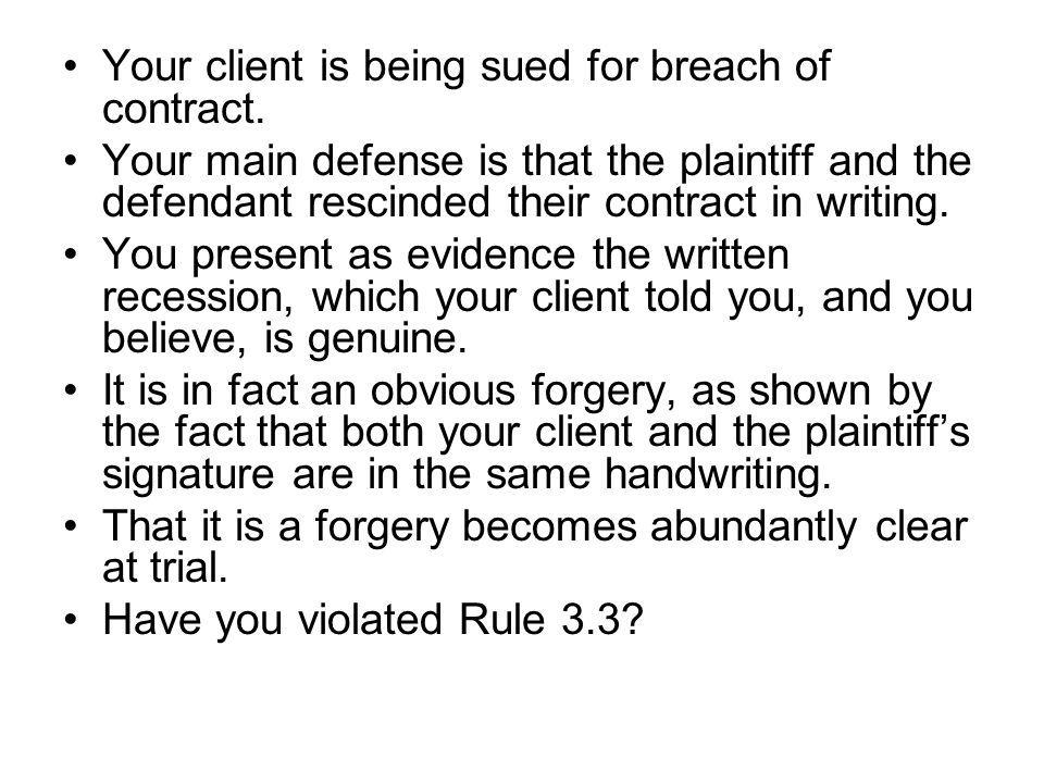 Your client is being sued for breach of contract.