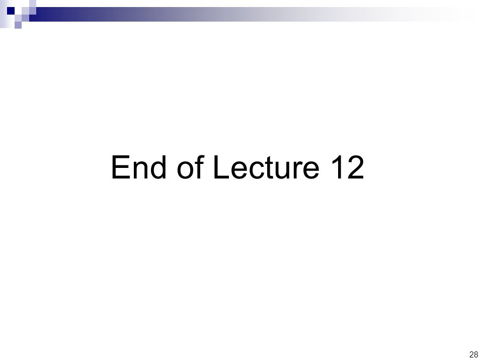 28 End of Lecture 12