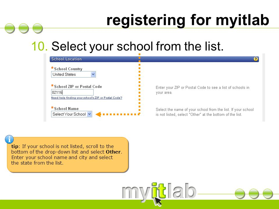 registering for myitlab 10. Select your school from the list.