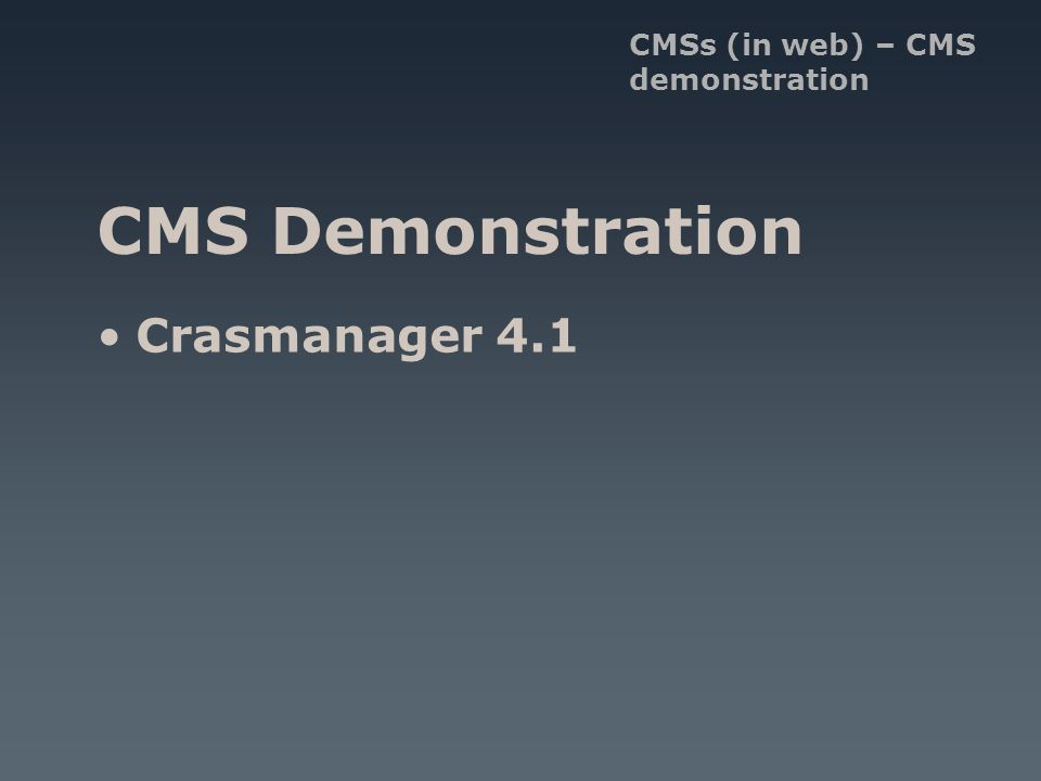 CMS Demonstration CMSs (in web) – CMS demonstration Crasmanager 4.1