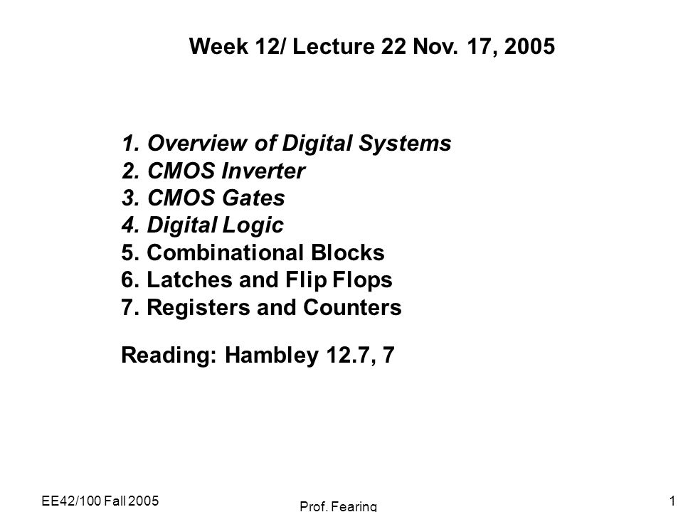 EE42/100 Fall 2005 Prof. Fearing 1 Week 12/ Lecture 22 Nov.