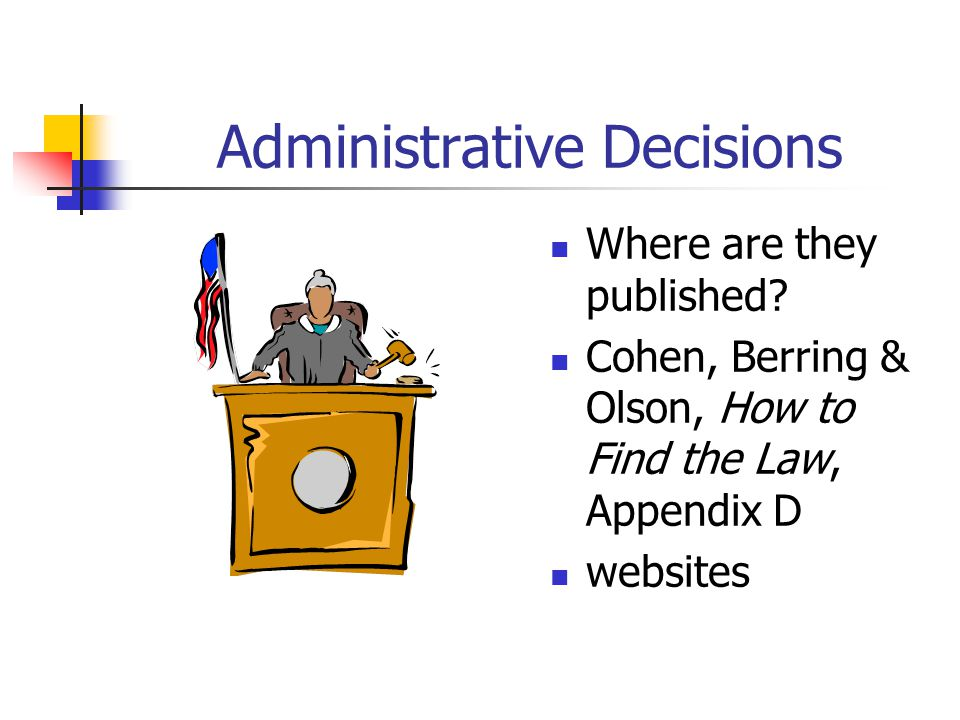 Administrative Decisions Where are they published.