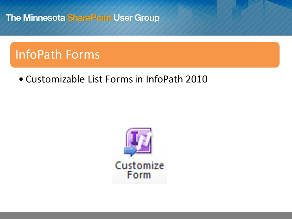 InfoPath Forms Customizable List Forms in InfoPath 2010
