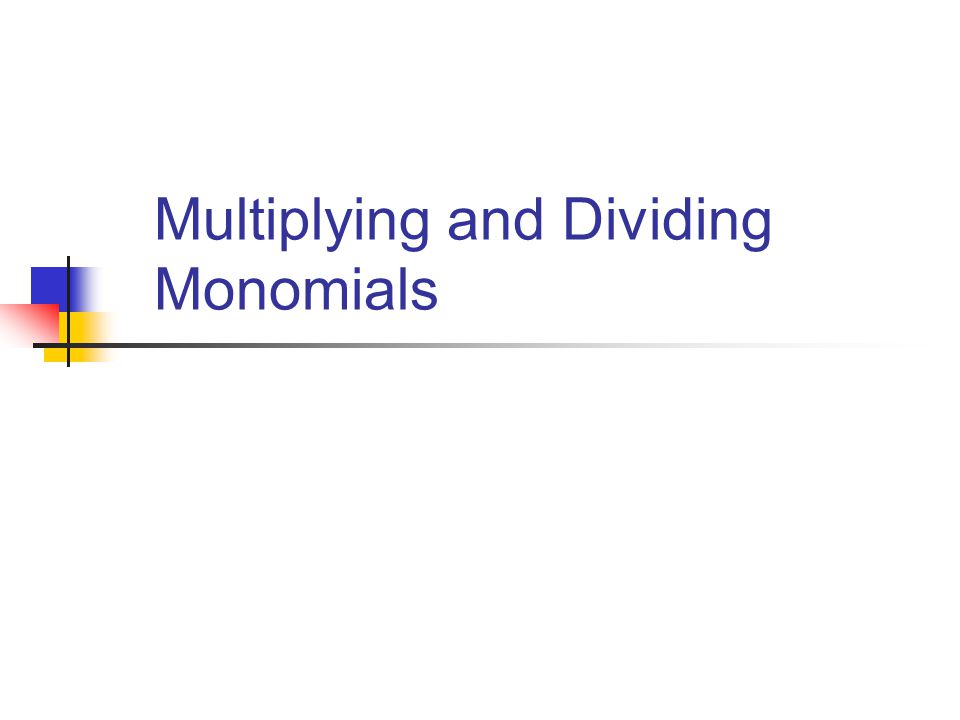 Multiplying and Dividing Monomials Objectives Understand the – Multiply and Divide Monomials Worksheet