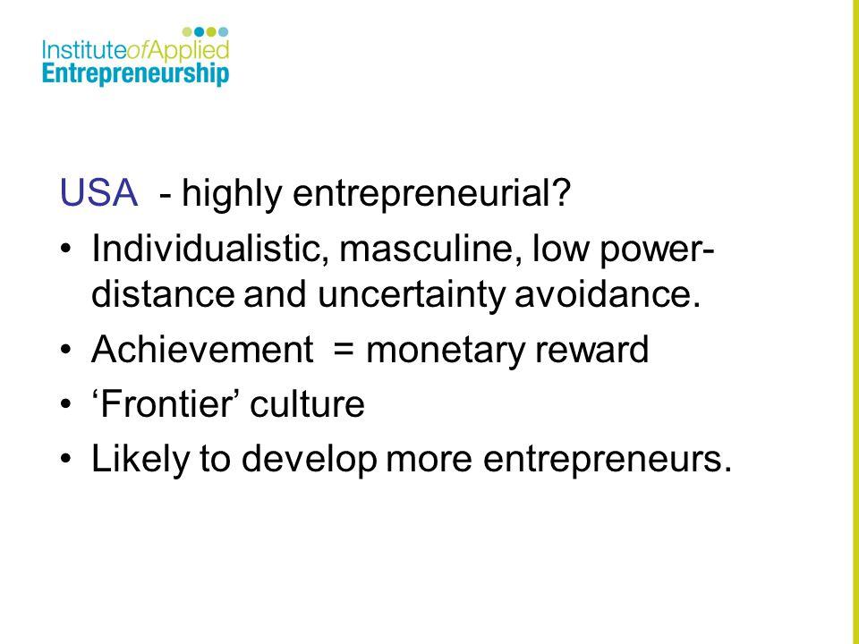 USA - highly entrepreneurial.