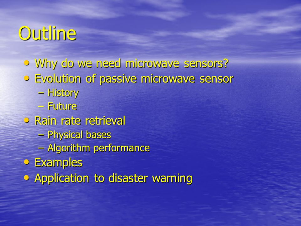 Outline Why do we need microwave sensors. Why do we need microwave sensors.
