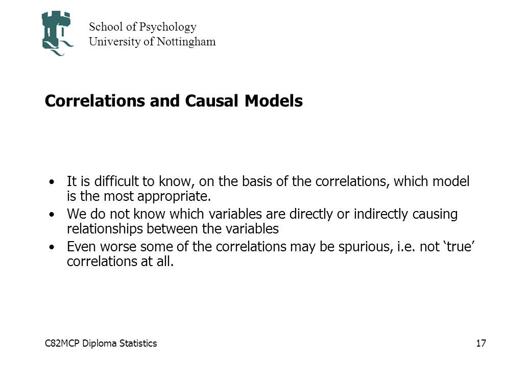 cmcp diploma statistics school of psychology university of  c82mcp diploma statistics school of psychology university of nottingham 17 correlations and causal models it is