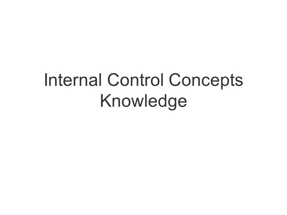 Internal Control Concepts Knowledge
