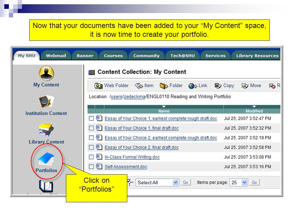 Now that your documents have been added to your My Content space, it is now time to create your portfolio.