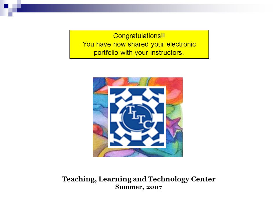 Congratulations!. You have now shared your electronic portfolio with your instructors.